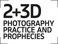 2 + 3D photography practice and prophecies